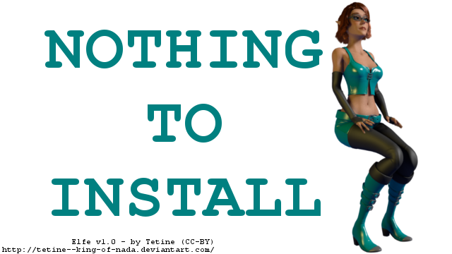Nothing to install